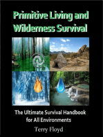 Primitive Living and Wilderness Survival - The Ultimate Survival Handbook for All Environments