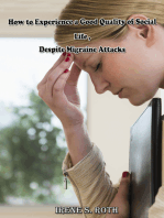 How to Experience a Good Quality of Social Life, Despite Migraine Attacks
