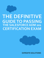 The Definitive Guide to passing the Salesforce ADM 201 Certification Exam: All resources and real exam examples in one place