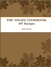 The Vegan Cookbook: 497 Recipes