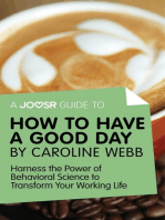 A Joosr Guide to... How to Have a Good Day by Caroline Webb
