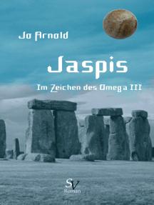 Jaspis: Im Zeichen des Omega - Buch 3