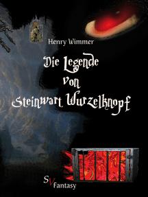 Die Legende von Steinwart Wurzelknopf