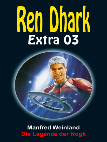 Die Legende der Nogk: Ren Dhark Extra 3