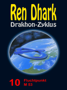 Fluchtpunkt M 53: Ren Dhark Drakhon-Zyklus 10
