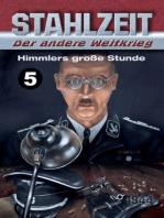 Himmlers große Stunde
