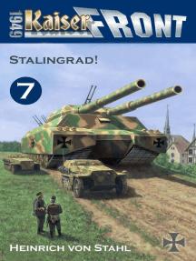 Stalingrad!: Kaiserfront 1949, Band 7