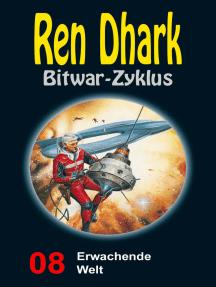 Erwachende Welt: Ren Dhark Bitwar-Zyklus 8
