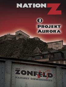 Projekt Aurora: Nation-Z, Band 3