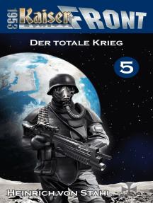Der totale Krieg: Kaiserfront 1953, Band 5