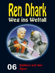 Saltern auf der Spur: Ren Dhark – Weg ins Weltall 6
