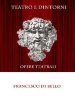 Teatro e dintorni - Opere teatrali