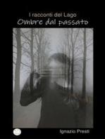 I racconti del Lago-Ombre dal passato
