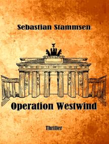 Operation Westwind: Thriller