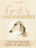 God's Tender Creatures