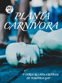 Planta carnívora, Y otros relatos eróticos de temática gay