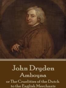Amboyna: or The Cruelities of the Dutch to the English Merchants