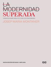 La modernidad superada: Ensayos sobre arquitectura contemporánea