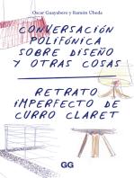 Conversacion polifónica sobre diseño y otras cosas: Retrato imperfecto de Curro Claret