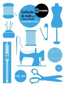 Confección de moda, vol. 2: Técnicas avanzadas