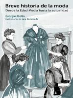 Breve historia de la moda: Desde la Edad Media hasta la actualidad