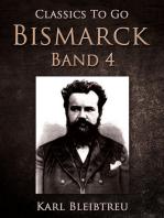 Bismarck - Ein Weltroman Band 4
