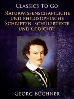 Naturwissenschaftlich und Philosophische Schriften, Schülertexte und Gedichte