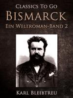 Bismarck - Ein Weltroman Band 2