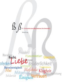 ß - Die Geschichte eines Mißverständnisses.: Eine Streitschrift