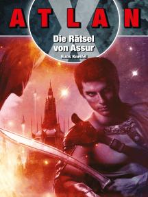 ATLAN X: Die Rätsel von Assur: Ein ATLAN-X-Abenteuer