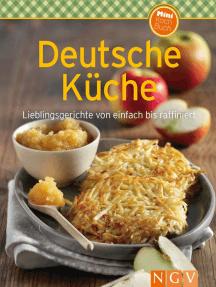Deutsche Küche: Lieblingsgerichte von einfach bis raffiniert