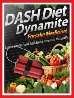 Dash Diet Dynamite - Lower Cholesterol and Blood Pressure Naturally