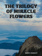 The Trilogy of Miracle Flowers
