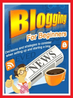 Blogging for Beginners - Decisions and Strategies to Consider When Setting Up and Starting a Blog