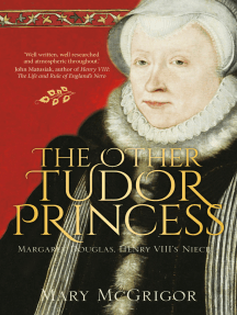 Other Tudor Princess: Margaret Douglas, Henry VIII's Niece