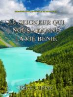 Sermons sur l'Evangile de Jean (VII) - LE SEIGNEUR QUI NOUS A DONNE LA VIE BENIE