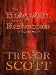 The Hobgoblin of Redwoods