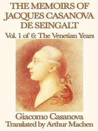 The Memoirs of Jacques Casanova de Seingalt Volume 1