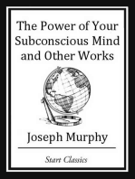 The Power of your Subconscious Mind and Other Works