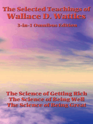 The Selected Teachings of Wallace D. Wattles