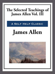 The Selected Teachings of James Allen Volume III