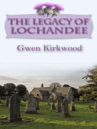 The Legacy of Lochandee