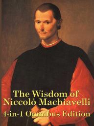 The Wisdom of Niccolo Machiavelli