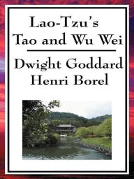 Lao Tzu's Tao and Wu Wei