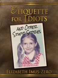 Etiquette For Idiots