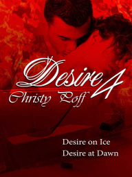 Desire At Dawn And Desire On Ice