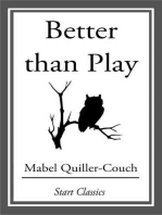 Better than Play
