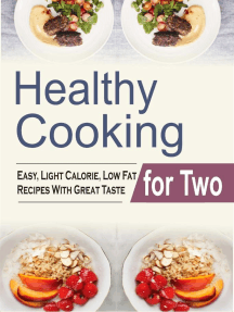 Healthy Cooking For Two: Easy, Light Calorie, Low Fat Recipes With Great Taste