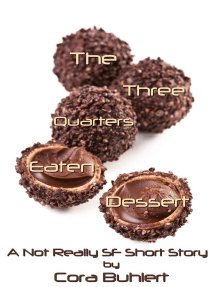 The Three Quarters Eaten Dessert: Alfred and Bertha's Marvellous Twenty-First Century Life, #4