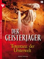 Der Geisterjäger 18 – Gruselroman